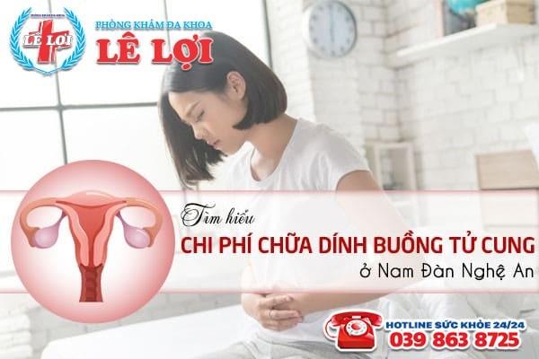 Chi phí chữa dính buồng tử cung ở Nam Đàn Nghệ An phụ thuộc vào nhiều yếu tố