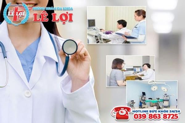 Phòng khám Lê Lợi – Địa chỉ chữa dính buồng tử cung uy tín, chi phí hợp lý