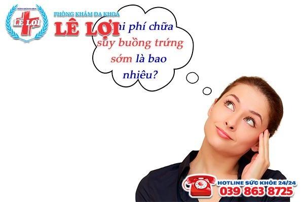 Chi phí chữa suy buồng trứng sớm tại TP Vinh Nghệ An là bao nhiêu?