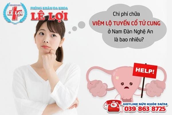 Chi phí chữa viêm lộ tuyến cổ tử cung ở Nam Đàn Nghệ An là bao nhiêu?