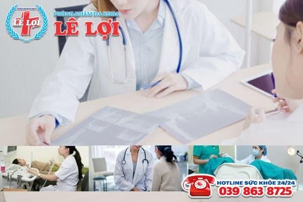 Chữa viêm lộ tuyến cổ tử cung hiệu quả, chi phí hợp lý tại Phòng khám Lê Lợi