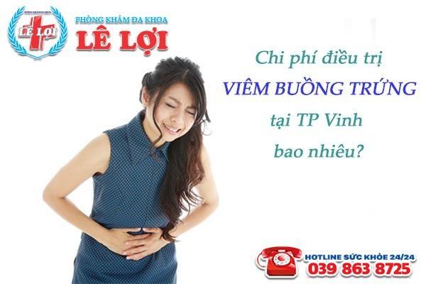Chi phí điều trị viêm buồng trứng tại TP Vinh Nghệ An