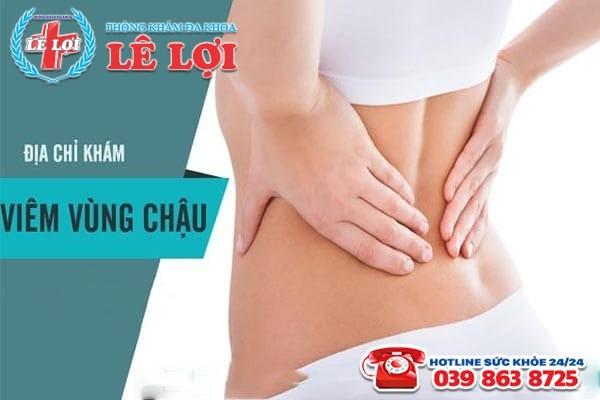 Địa chỉ chữa viêm vùng chậu hiệu quả tại TP Vinh Nghệ An