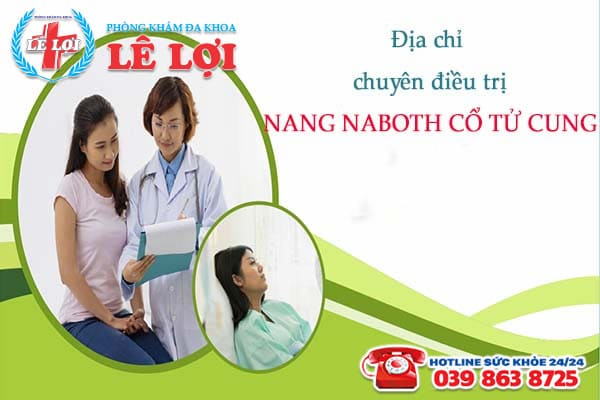 Địa chỉ điều trị nang naboth cổ tử cung uy tín tại TP Vinh Nghệ An