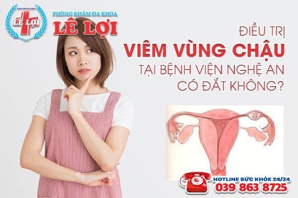 Điều trị viêm vùng chậu tại bệnh viện Nghệ An có đắt không?
