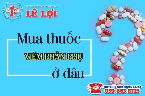 Mua thuốc điều trị viêm phần phụ ở đâu?