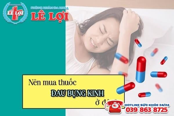 Nên mua thuốc đau bụng kinh ở đâu?