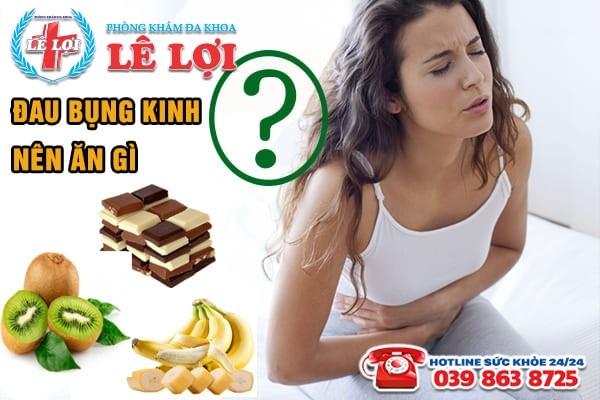 Người bị đau bụng kinh nên ăn gì để giúp giảm đau?