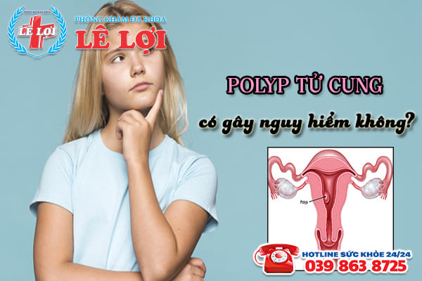 Polyp tử cung có nguy hiểm không?