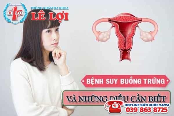 Suy buồng trứng sớm ở nữ giới và những điều cần biết
