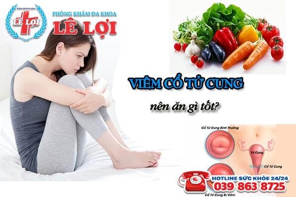Viêm cổ tử cung nên ăn gì để mau khỏi?