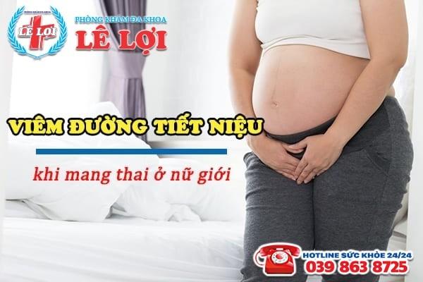 Viêm tiết niệu khi mang thai ở nữ giới