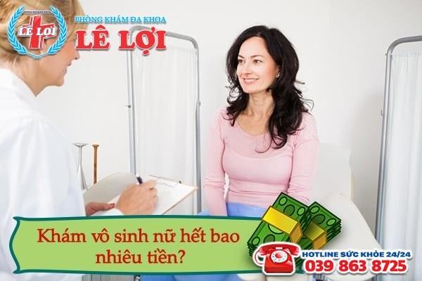 Khám vô sinh nữ hết bao nhiêu tiền?