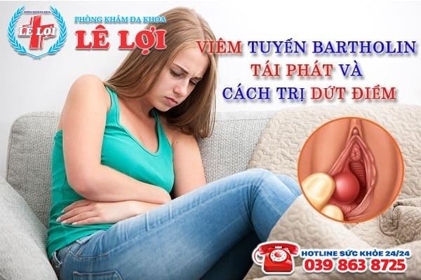 Viêm tuyến bartholin tái phát và cách trị dứt điểm